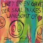 Livet er en gave der skal pakkes langsomt op